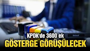 KPDK'de 3600 ek gösterge görüşülecek