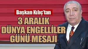 Çat Belediye Başkanı Kılıç'tan 3 Aralık Dünya Engelliler Günü mesajı
