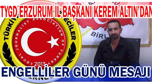 (TYGD) Erzurum İl Başkanı Altın'dan Dünya Engelliler Günü Mesajı