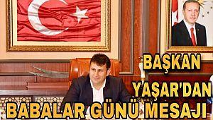 Çat Belediye Başkanı Melik Yaşar'dan Babalar Günü Mesajı