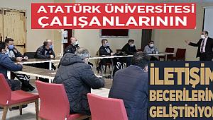 Atatürk Üniversitesi, çalışanlarının iletişim becerilerini geliştiriyor