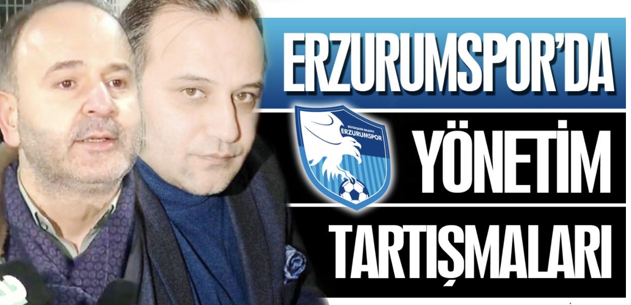 Erzurumspor'da yönetim tartışmaları