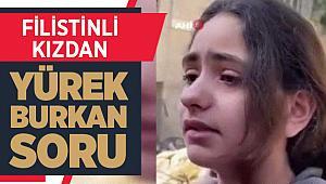 Filistinli kızdan yürek burkan soru