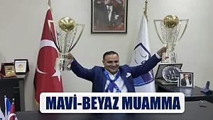 MAVİ-BEYAZ MUAMMA