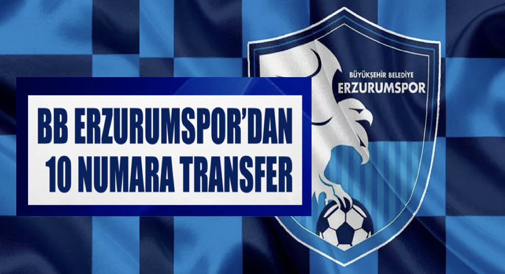 BB Erzurumspor'dan 10 numara transfer