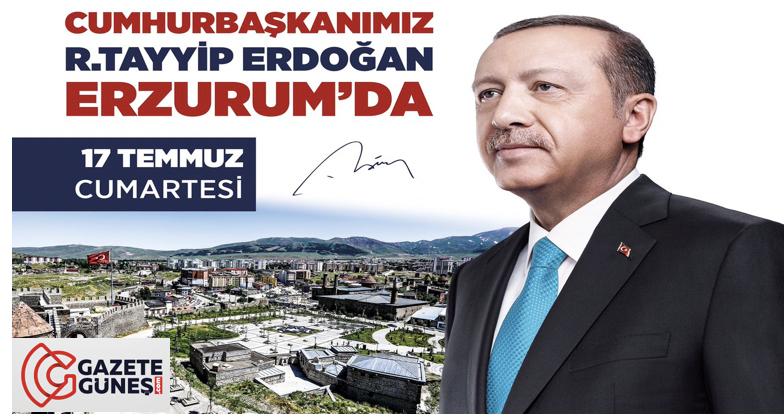 Cumhurbaşkanı Recep Tayyip Erdoğan Erzurum'a geliyor