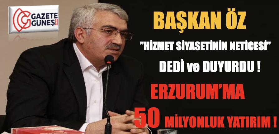 Erzurum'da 50 Milyonluk Yatırım!