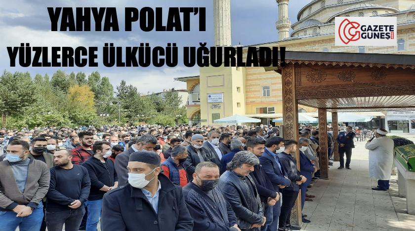 Ülkücü Yahya Polat Son yolculuğuna uğurlandı